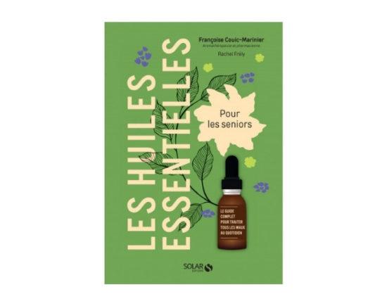 Les huiles essentielles - Pour les seniors