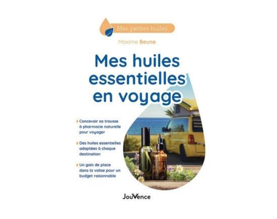 mes huiles essentielles en voyage, un livre de Maxime Beune